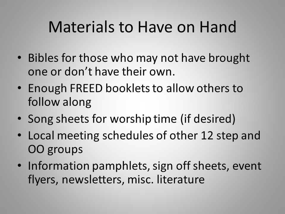 Materials to Have on Hand Bibles for those who may not have brought one or don't have their own.