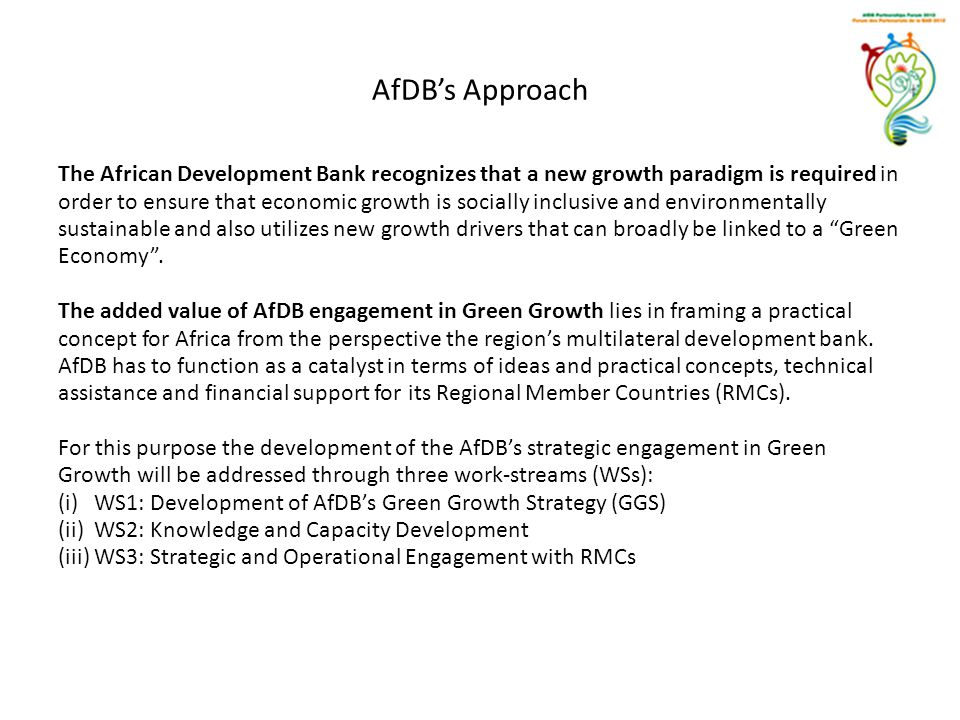 AfDB's Approach The African Development Bank recognizes that a new growth paradigm is required in order to ensure that economic growth is socially inc