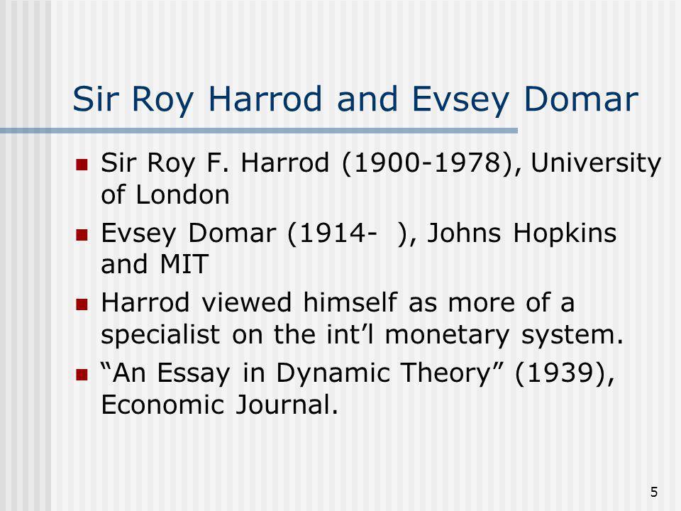 5 Sir Roy Harrod and Evsey Domar Sir Roy F.