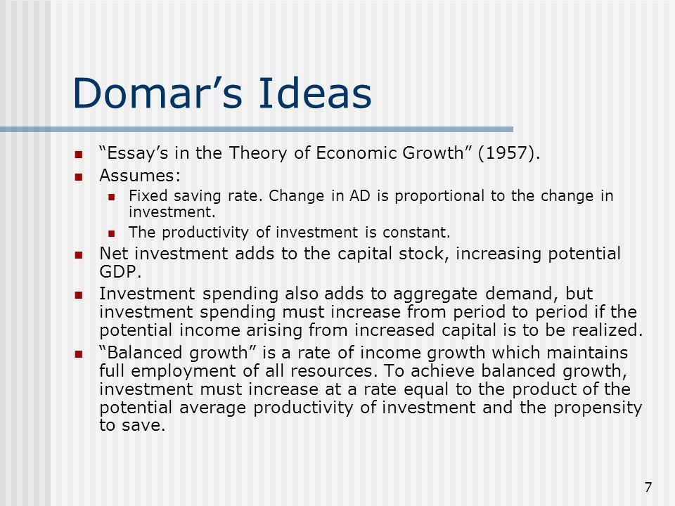 7 Domar's Ideas Essay's in the Theory of Economic Growth (1957).