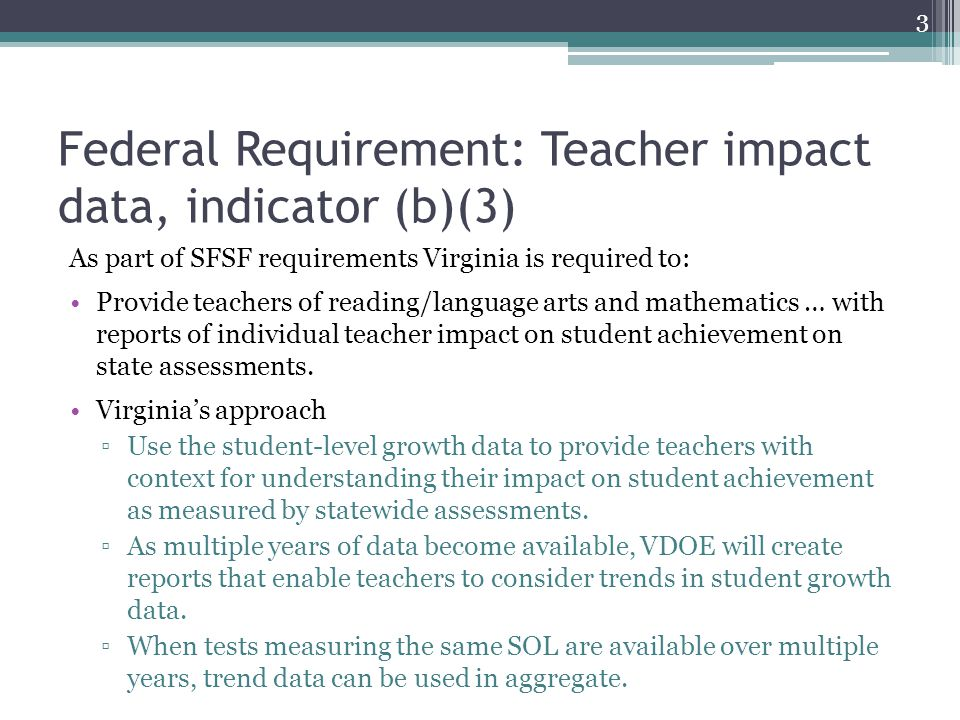 SGPs as One Measure of Progress in Teacher Performance Evaluation Growth percentiles may form the basis of one of multiple measures of student progress when: ▫Data from at least 40 students are available; and ▫Students with growth data are representative of students taught; and ▫Growth data for at least two years are available; three years should be reviewed whenever possible.