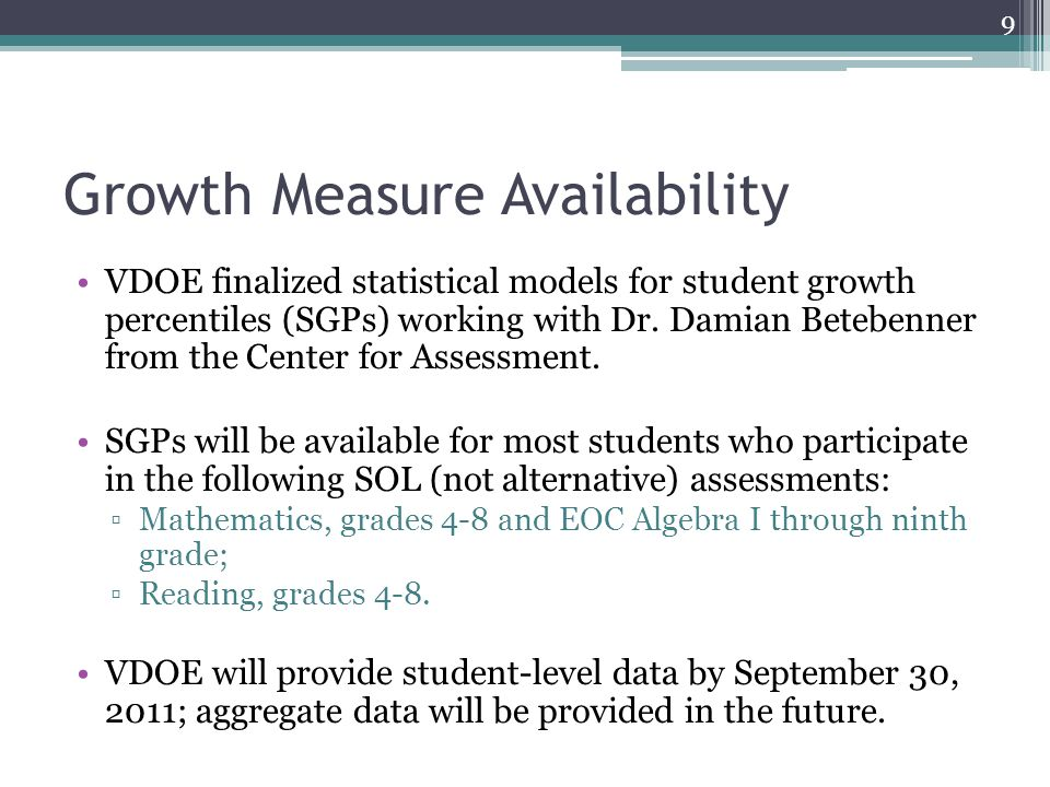 Growth levels To support interpretation of growth data, VDOE will define categories/levels of student growth.