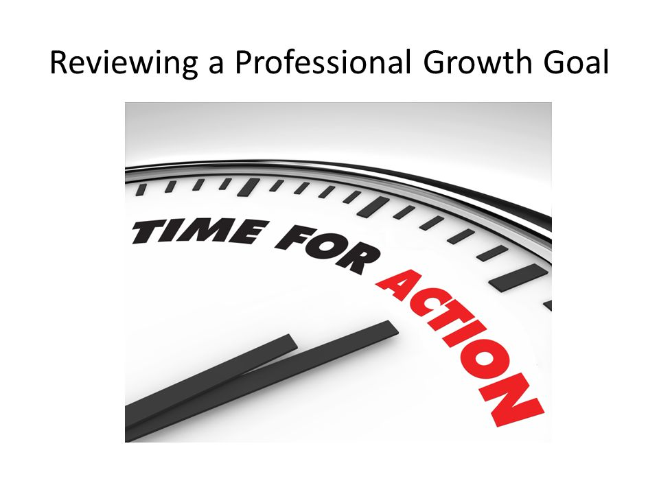Reviewing a Professional Growth Goal