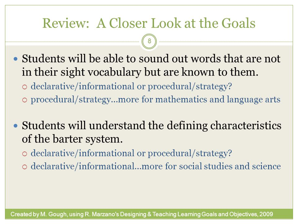 Review: A Closer Look at the Goals Students will be able to sound out words that are not in their sight vocabulary but are known to them.