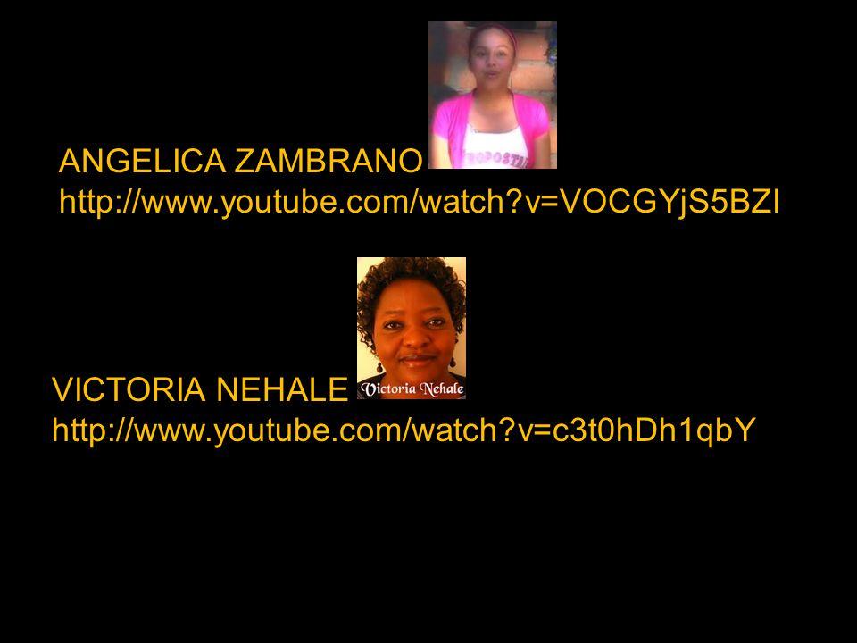 ANGELICA ZAMBRANO http://www.youtube.com/watch?v=VOCGYjS5BZI VICTORIA NEHALE http://www.youtube.com/watch?v=c3t0hDh1qbY