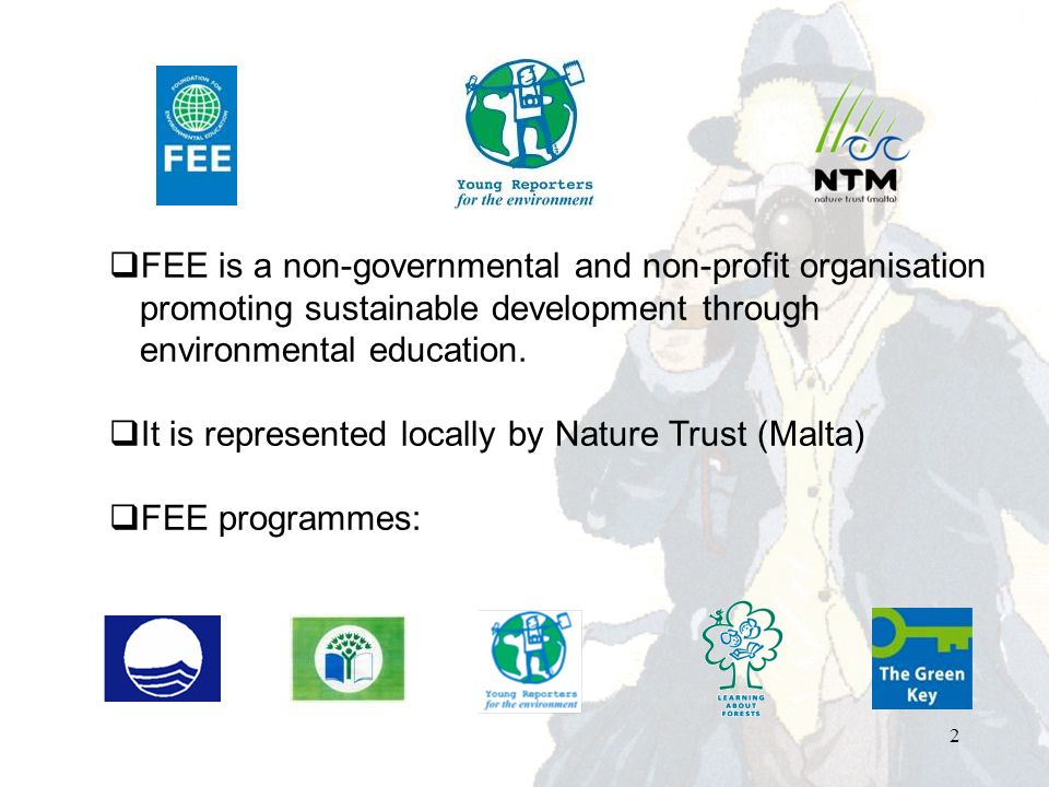  FEE is a non-governmental and non-profit organisation promoting sustainable development through environmental education.