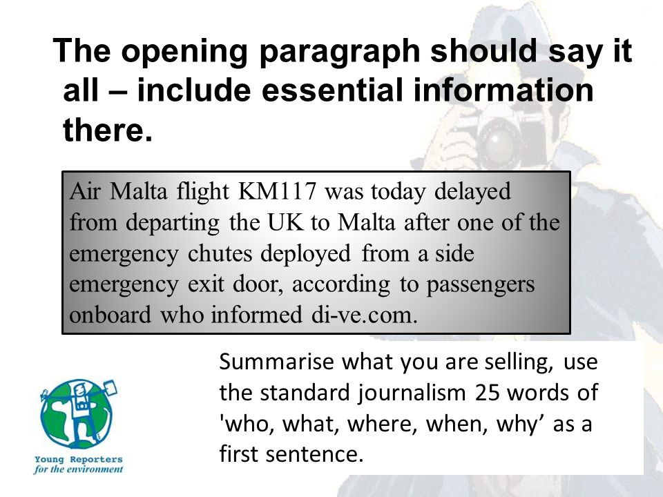 The opening paragraph should say it all – include essential information there.