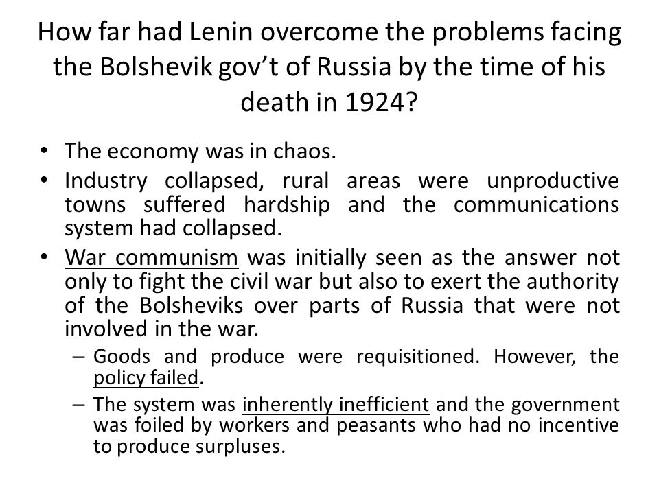 How far had Lenin overcome the problems facing the Bolshevik gov't of Russia by the time of his death in 1924? The economy was in chaos. Industry coll