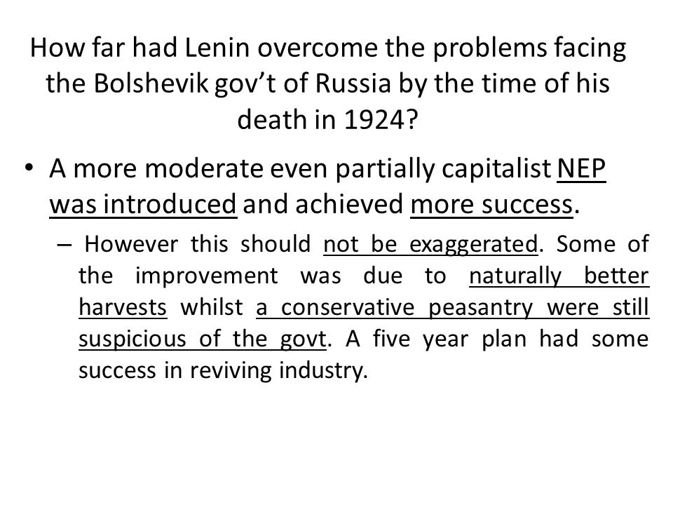 How far had Lenin overcome the problems facing the Bolshevik gov't of Russia by the time of his death in 1924? A more moderate even partially capitali