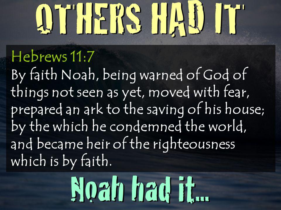 OTHERS HAD IT Noah had it...