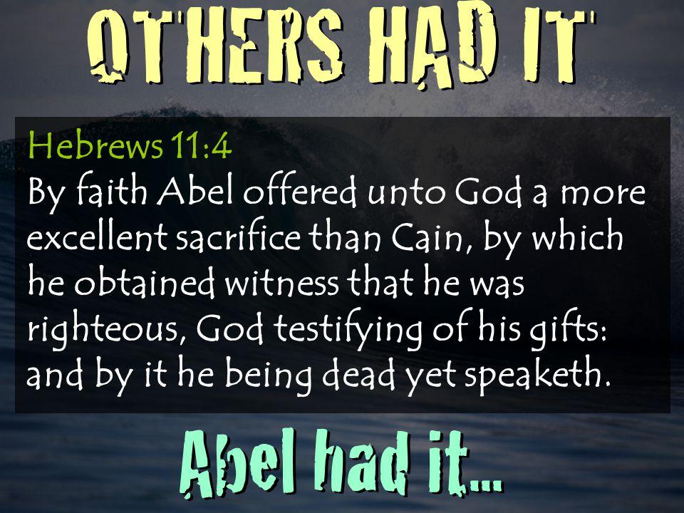 OTHERS HAD IT Enoch had it...