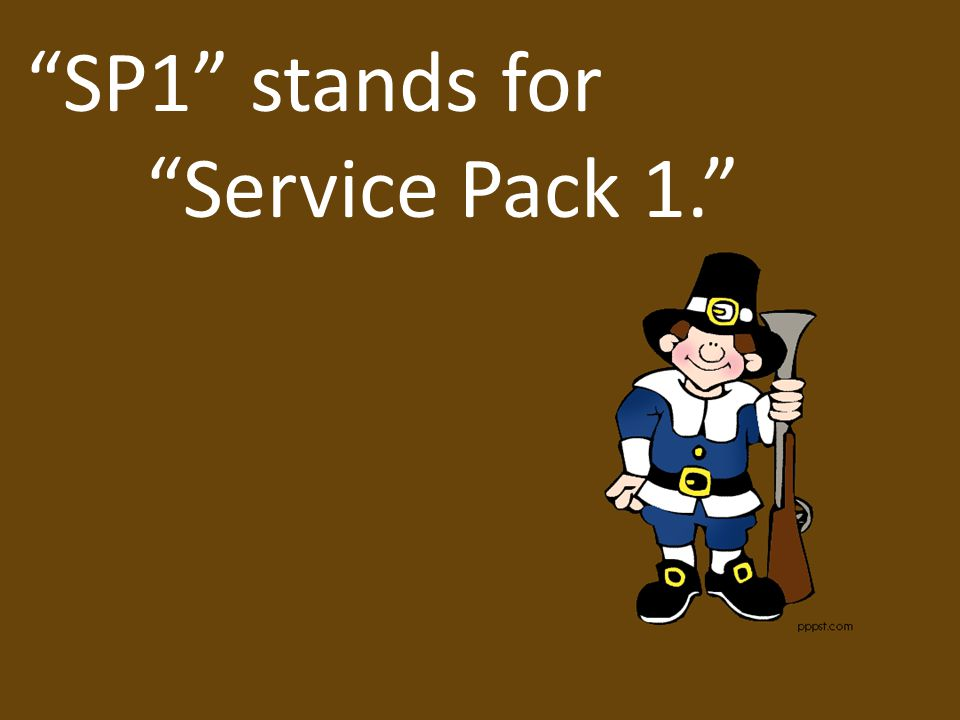 SP1 stands for Service Pack 1.