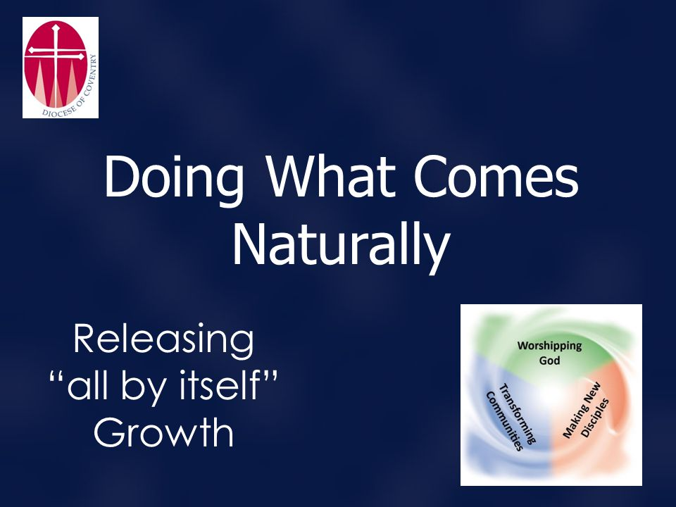 """Releasing """"all by itself"""" Growth Doing What Comes Naturally"""