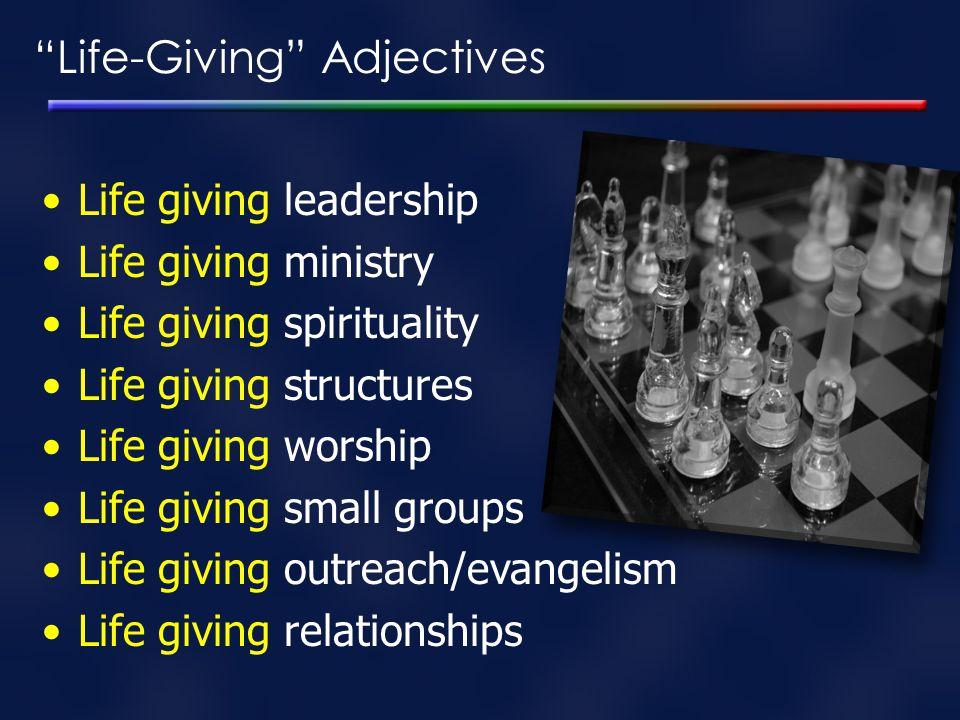 """Life-Giving"" Adjectives Life giving leadership Life giving ministry Life giving spirituality Life giving structures Life giving worship Life giving s"
