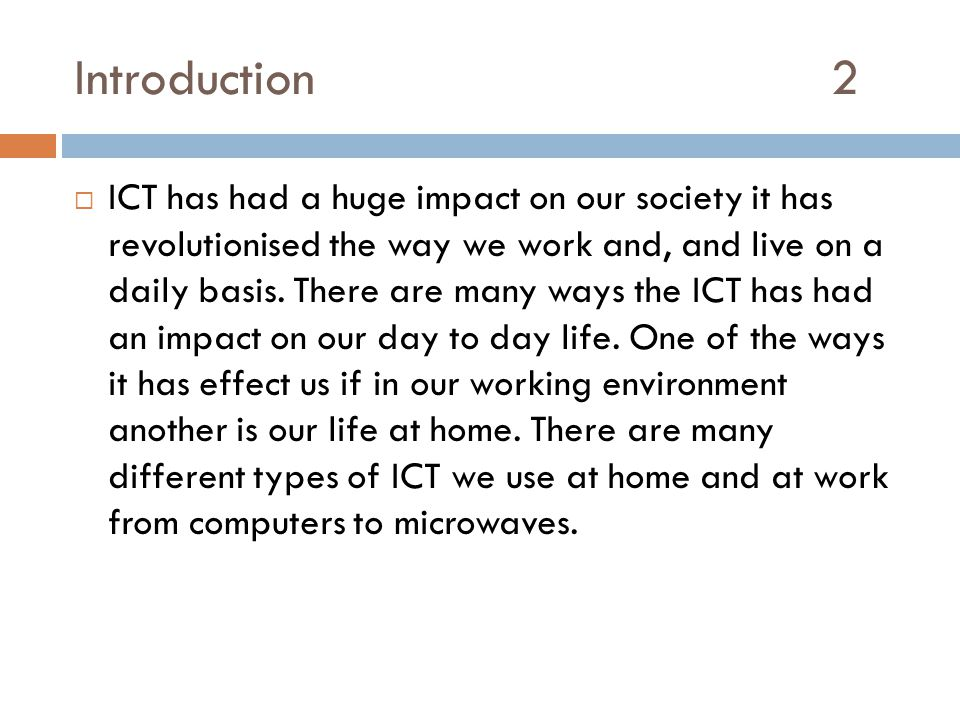 Effect on our working lives 3  The effect ICT has had on our lives at work is huge.