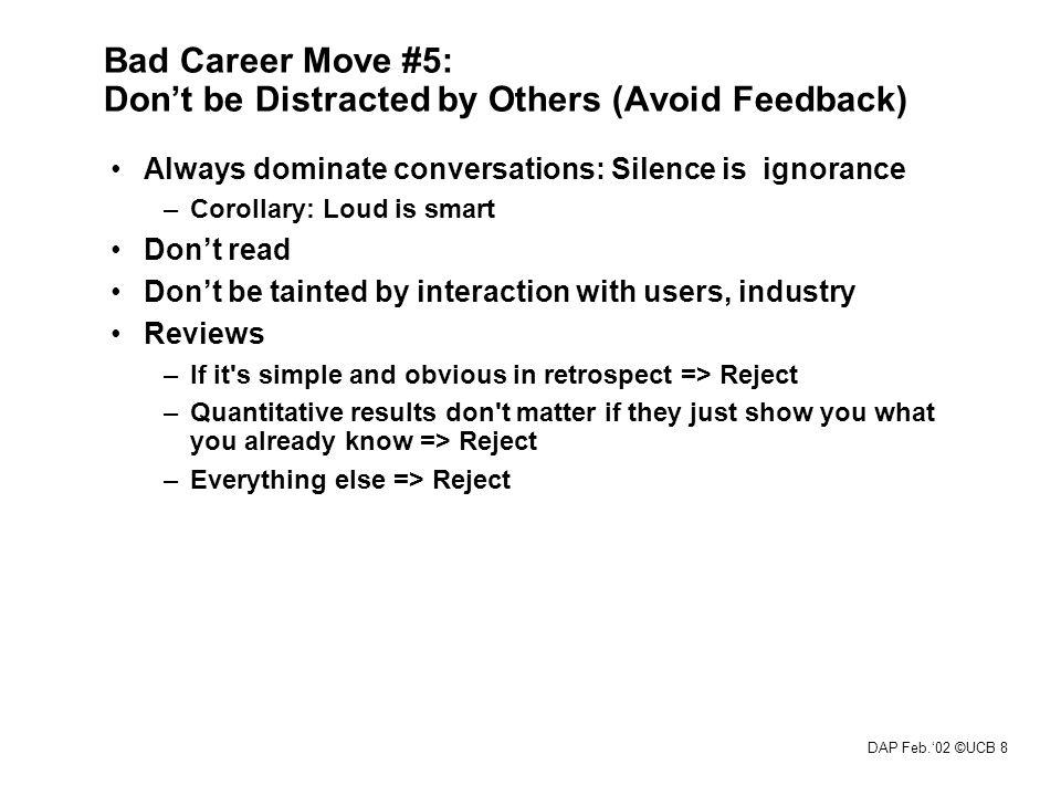 DAP Feb.'02 ©UCB 18 Alternatives to Bad Talks Do opposite of Bad Talk commandments I.Thou shalt not illustrate.
