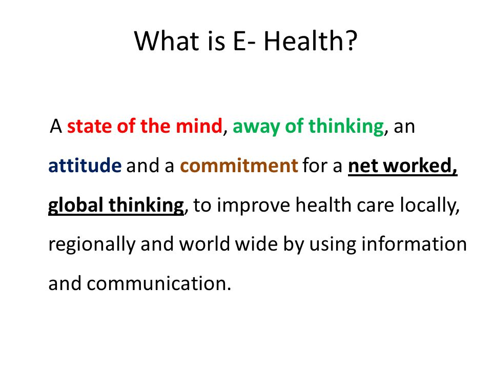 What is E- Health.