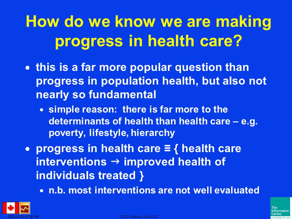 8/23/2014 9:17 PM OECD Istanbul June 2007 How do we know we are making progress in health care.