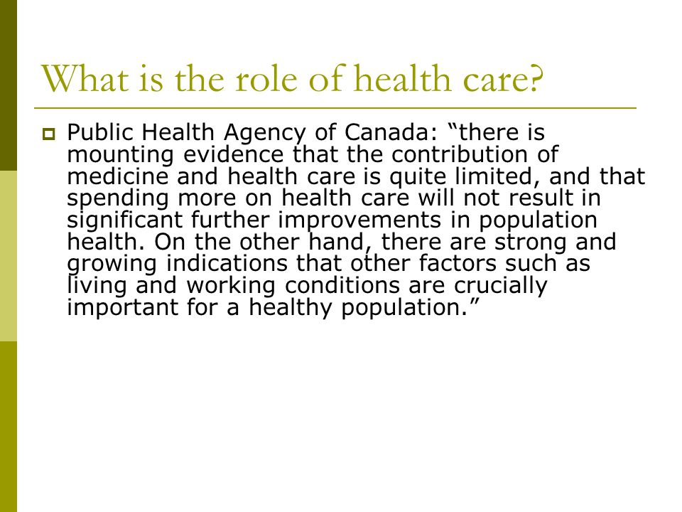 What is the role of health care.
