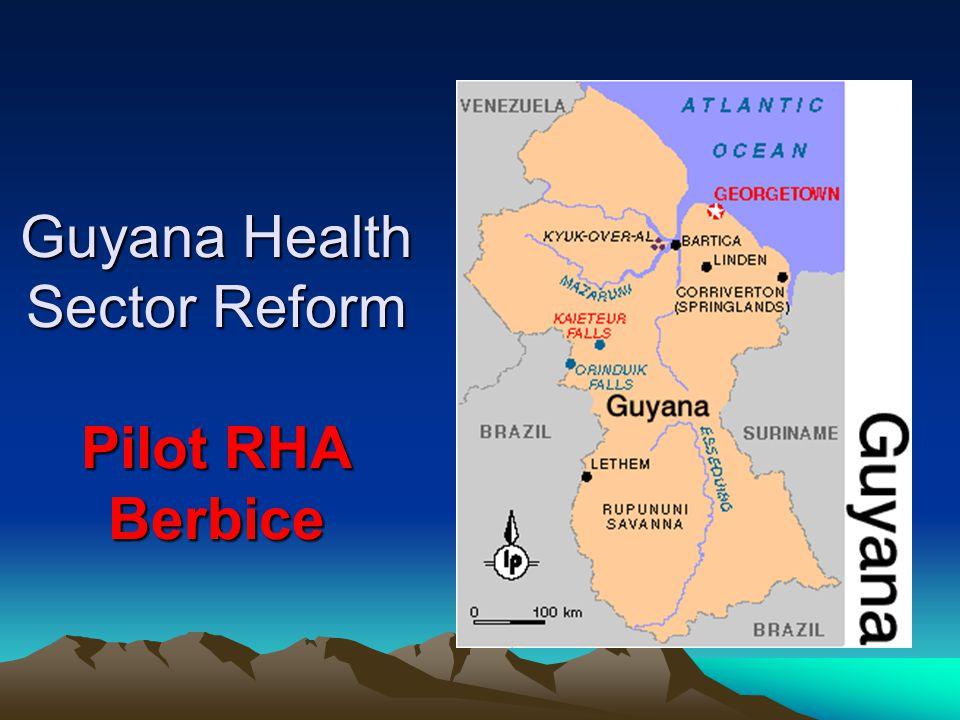 Guyana Health Sector Reform Pilot RHA Berbice