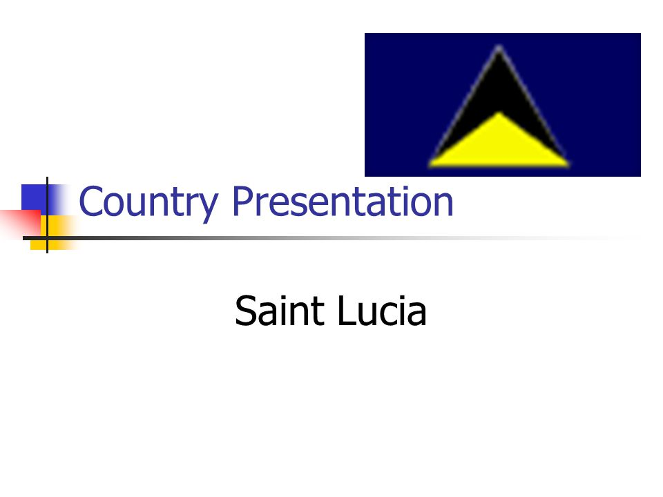 Country Presentation Saint Lucia
