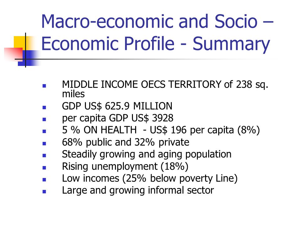 Macro-economic and Socio – Economic Profile - Summary MIDDLE INCOME OECS TERRITORY of 238 sq.