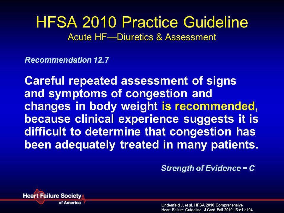 Lindenfeld J, et al. HFSA 2010 Comprehensive Heart Failure Guideline. J Card Fail 2010;16:e1-e194. HFSA 2010 Practice Guideline Acute HF—Diuretics & A