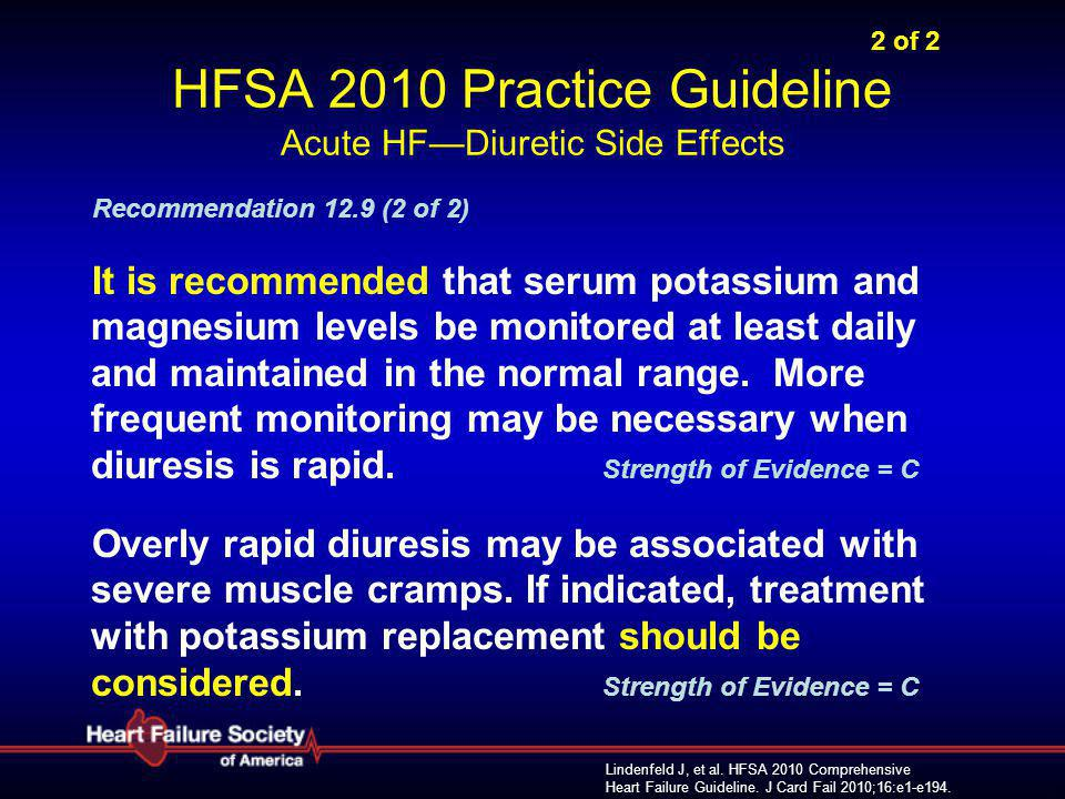 Lindenfeld J, et al. HFSA 2010 Comprehensive Heart Failure Guideline. J Card Fail 2010;16:e1-e194. 2 of 2 HFSA 2010 Practice Guideline Acute HF—Diuret