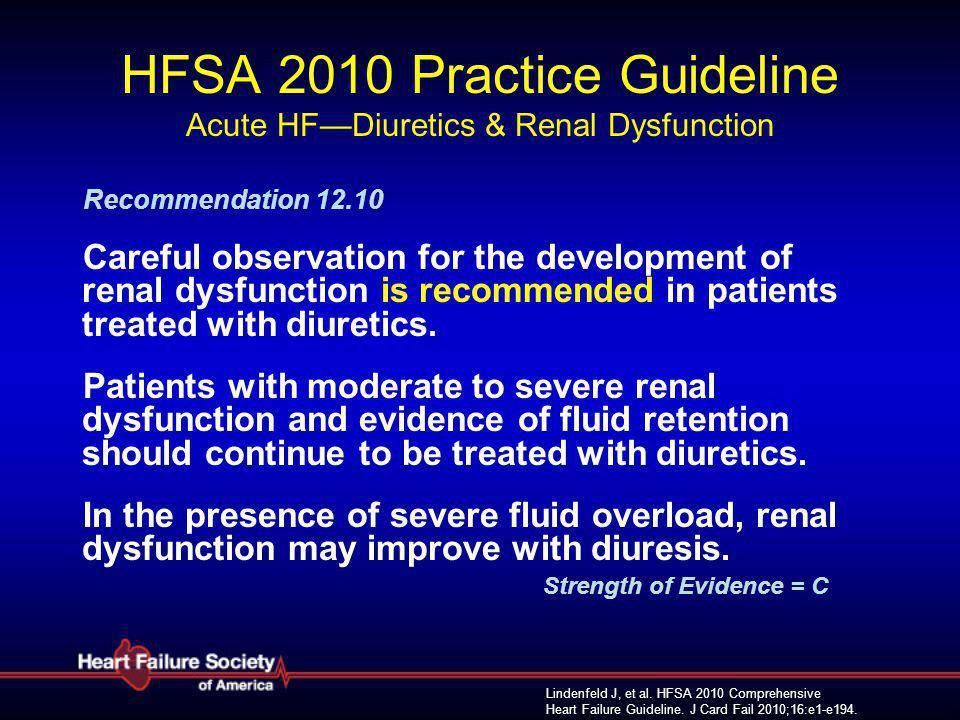 Lindenfeld J, et al. HFSA 2010 Comprehensive Heart Failure Guideline. J Card Fail 2010;16:e1-e194. HFSA 2010 Practice Guideline Acute HF—Diuretics & R
