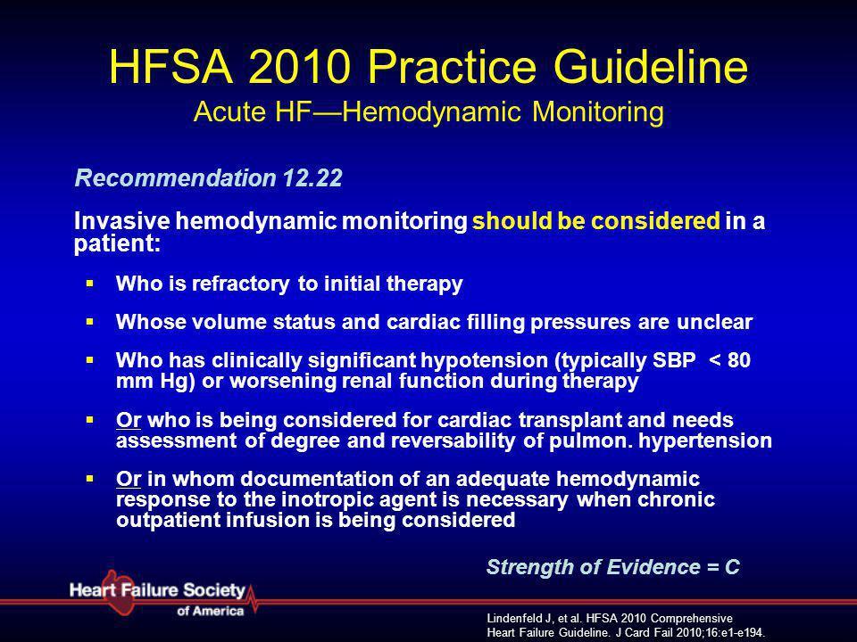 Lindenfeld J, et al. HFSA 2010 Comprehensive Heart Failure Guideline. J Card Fail 2010;16:e1-e194. HFSA 2010 Practice Guideline Acute HF—Hemodynamic M