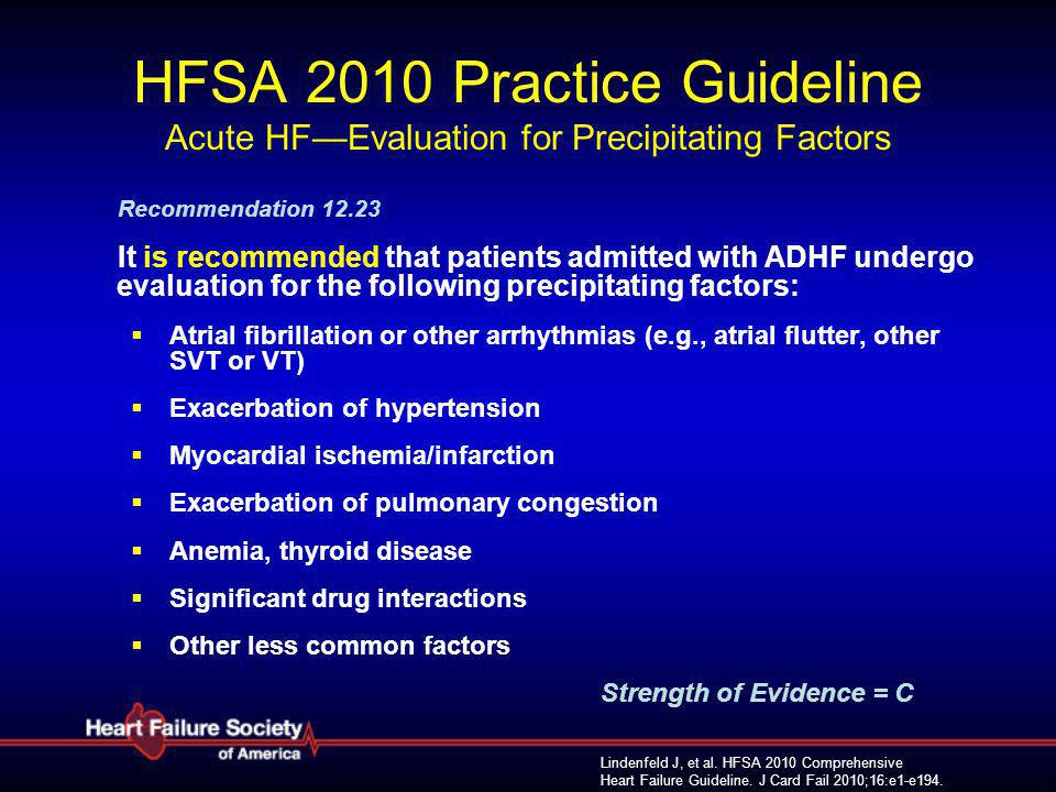 Lindenfeld J, et al. HFSA 2010 Comprehensive Heart Failure Guideline. J Card Fail 2010;16:e1-e194. HFSA 2010 Practice Guideline Acute HF—Evaluation fo
