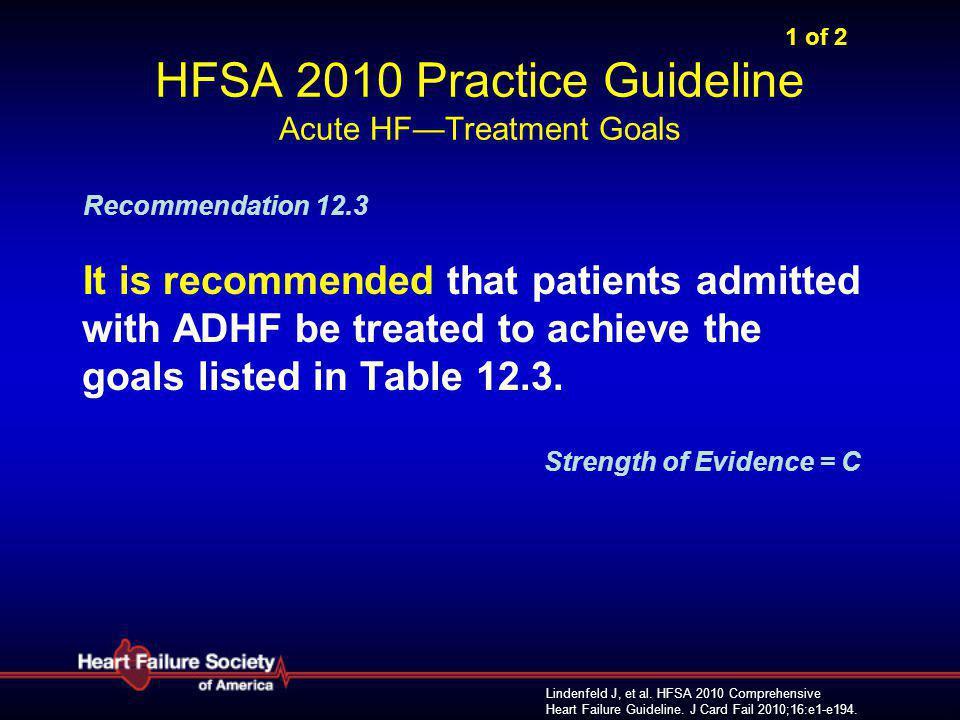 Lindenfeld J, et al. HFSA 2010 Comprehensive Heart Failure Guideline. J Card Fail 2010;16:e1-e194. 1 of 2 HFSA 2010 Practice Guideline Acute HF—Treatm