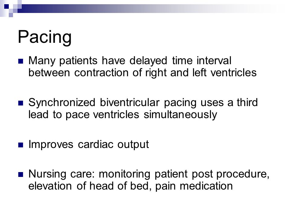 Pacing Many patients have delayed time interval between contraction of right and left ventricles Synchronized biventricular pacing uses a third lead t
