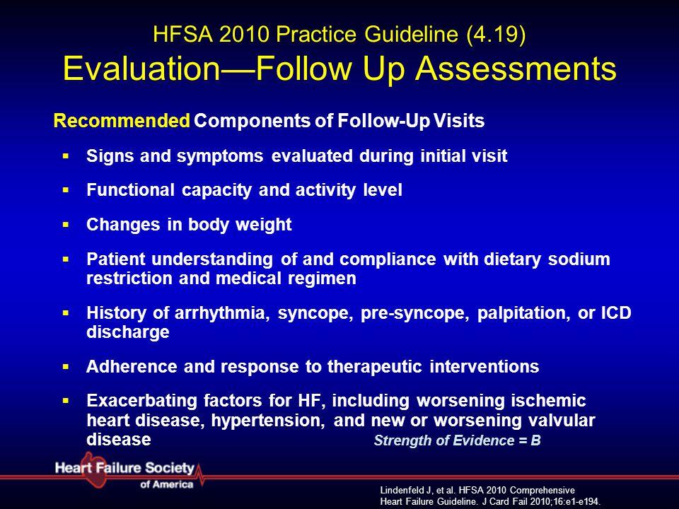 Lindenfeld J, et al. HFSA 2010 Comprehensive Heart Failure Guideline. J Card Fail 2010;16:e1-e194. HFSA 2010 Practice Guideline (4.19) Evaluation—Foll
