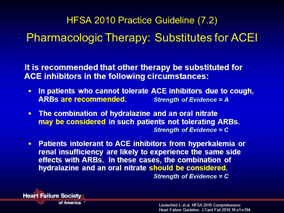 Lindenfeld J, et al. HFSA 2010 Comprehensive Heart Failure Guideline. J Card Fail 2010;16:e1-e194. HFSA 2010 Practice Guideline (7.2) Pharmacologic Th