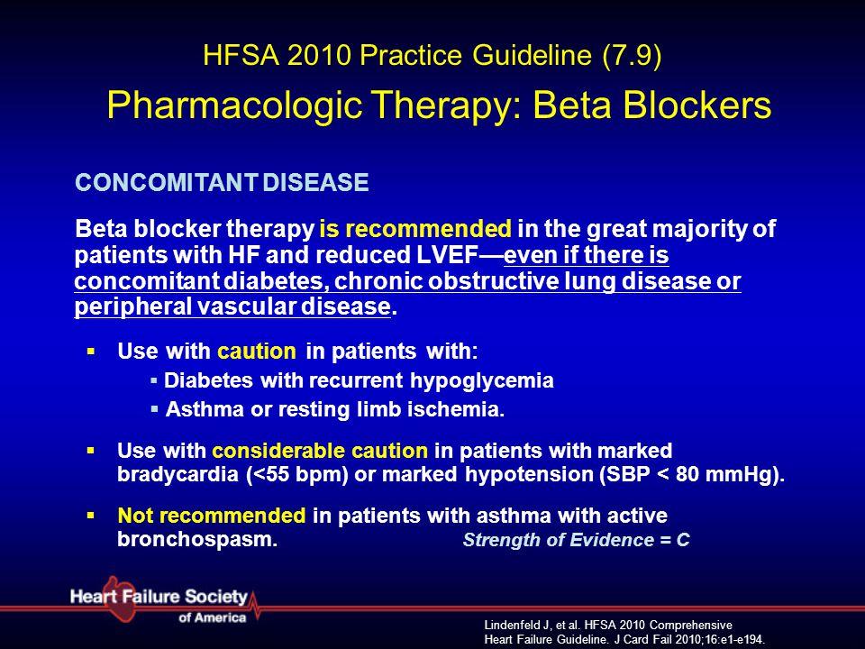 Lindenfeld J, et al. HFSA 2010 Comprehensive Heart Failure Guideline. J Card Fail 2010;16:e1-e194. HFSA 2010 Practice Guideline (7.9) Pharmacologic Th