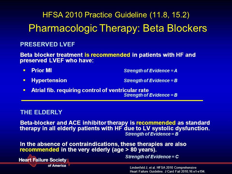 Lindenfeld J, et al. HFSA 2010 Comprehensive Heart Failure Guideline. J Card Fail 2010;16:e1-e194. HFSA 2010 Practice Guideline (11.8, 15.2) Pharmacol