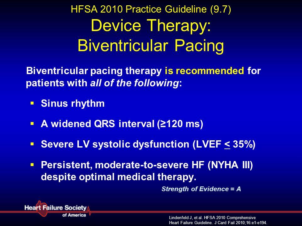 Lindenfeld J, et al. HFSA 2010 Comprehensive Heart Failure Guideline. J Card Fail 2010;16:e1-e194. HFSA 2010 Practice Guideline (9.7) Device Therapy:
