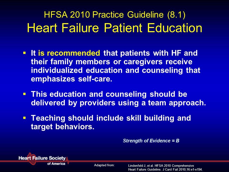 Lindenfeld J, et al. HFSA 2010 Comprehensive Heart Failure Guideline. J Card Fail 2010;16:e1-e194. HFSA 2010 Practice Guideline (8.1) Heart Failure Pa