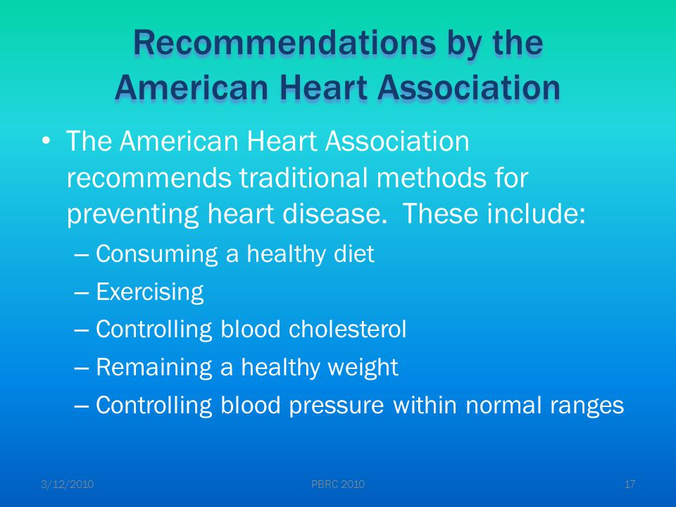 The American Heart Association recommends traditional methods for preventing heart disease.