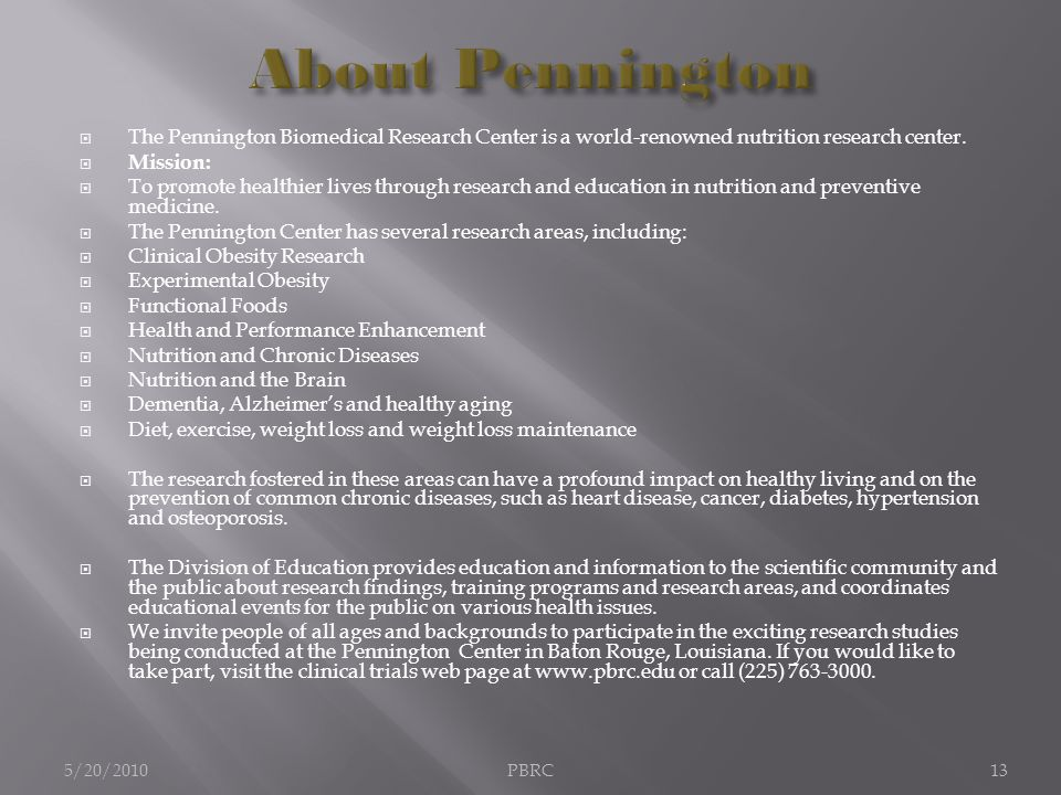  The Pennington Biomedical Research Center is a world-renowned nutrition research center.