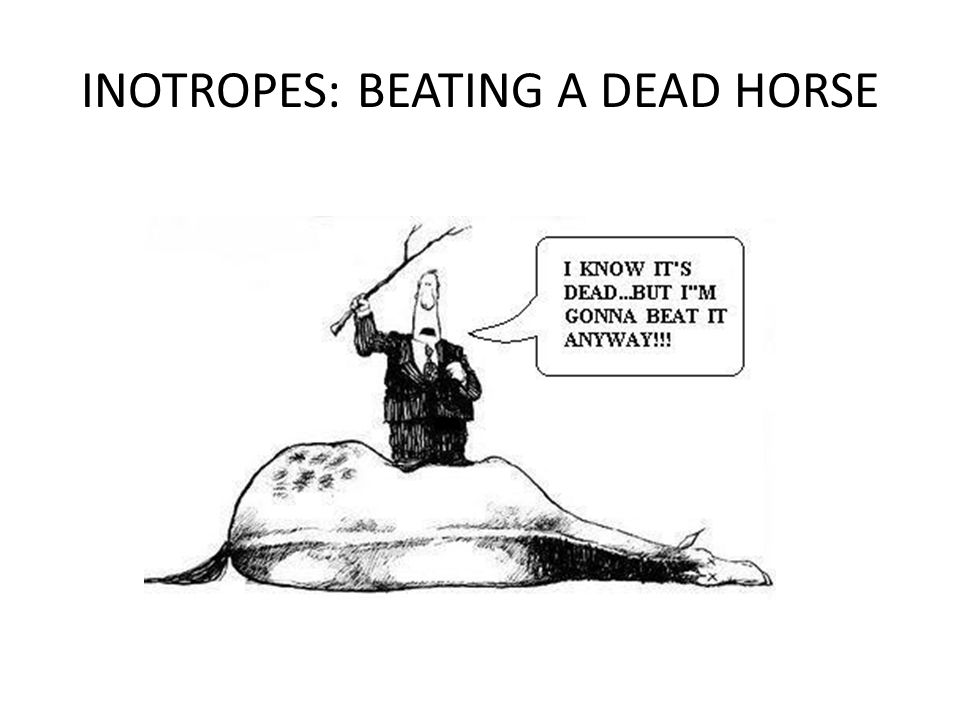 INOTROPES: BEATING A DEAD HORSE