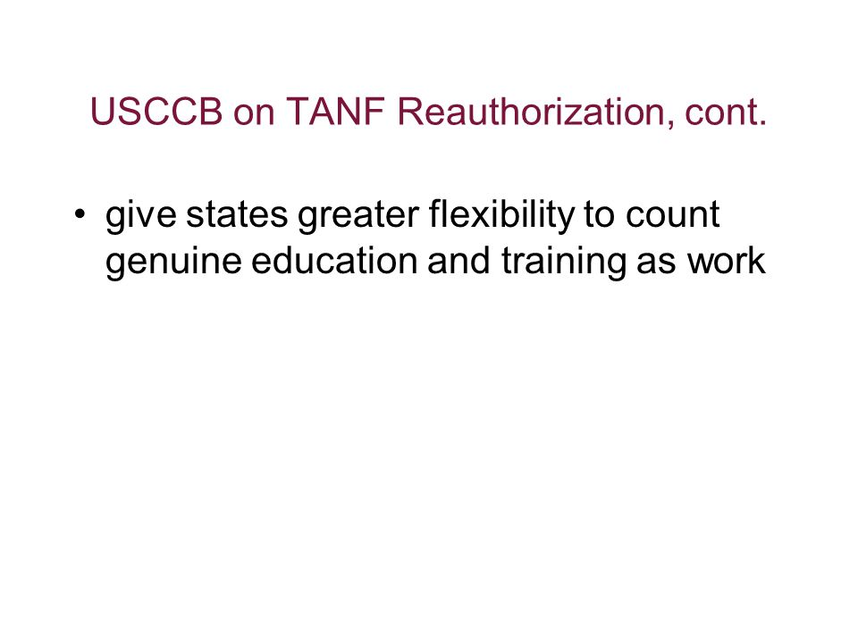 USCCB on TANF Reauthorization, cont.