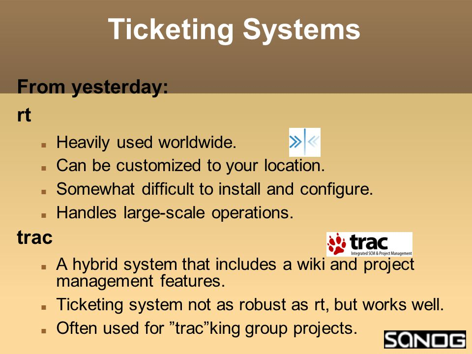 Ticketing Systems From yesterday: rt Heavily used worldwide.