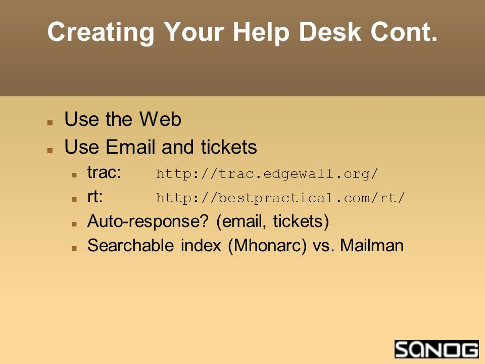 Creating Your Help Desk Cont.
