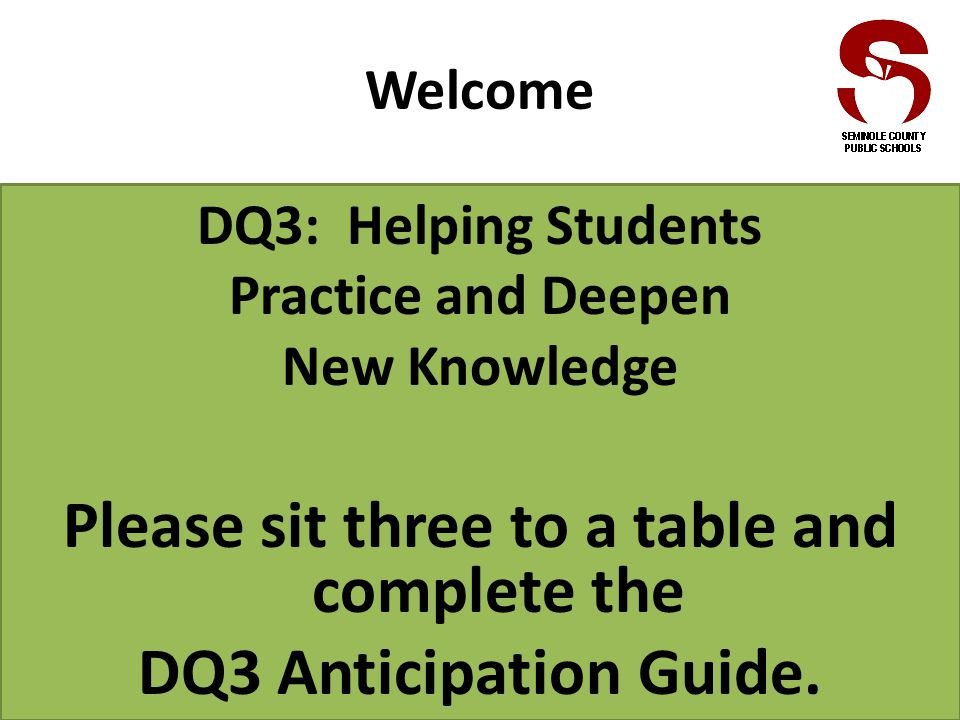 Procedural Knowledge Skills, Strategies and Processes Declarative Knowledge Information Concepts Design Question 3: What will I do to help students practice and deepen their understanding of new knowledge?