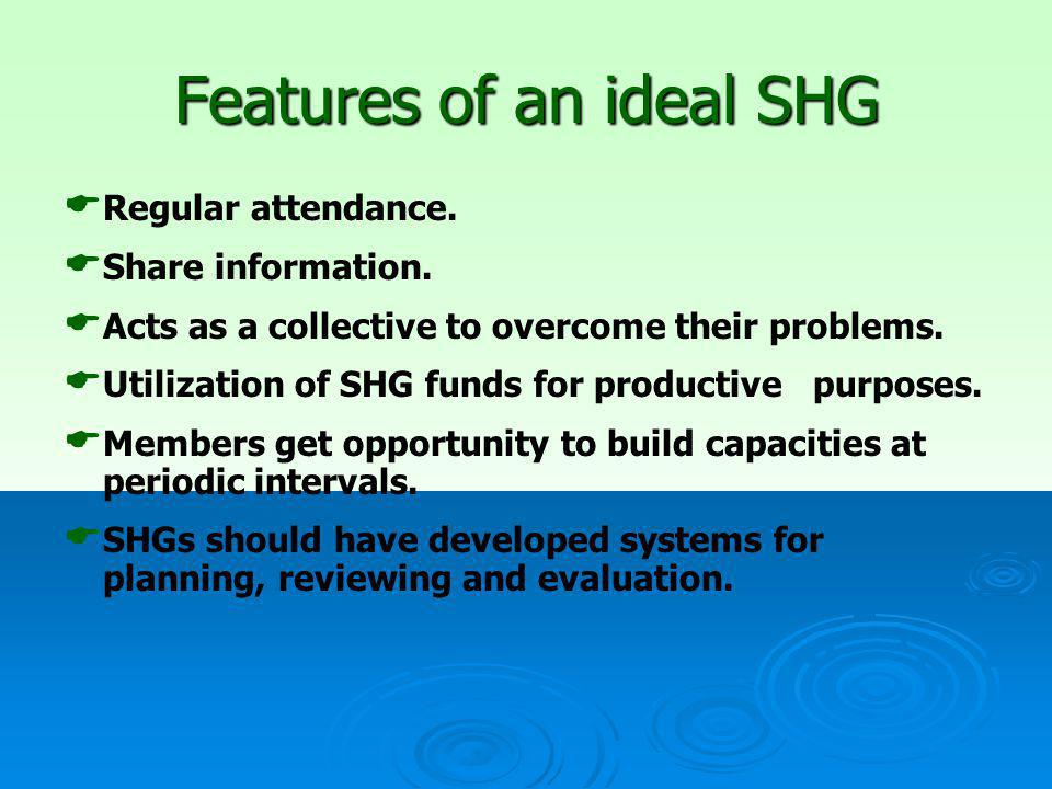 Features of an ideal SHG   Regular attendance.   Share information.
