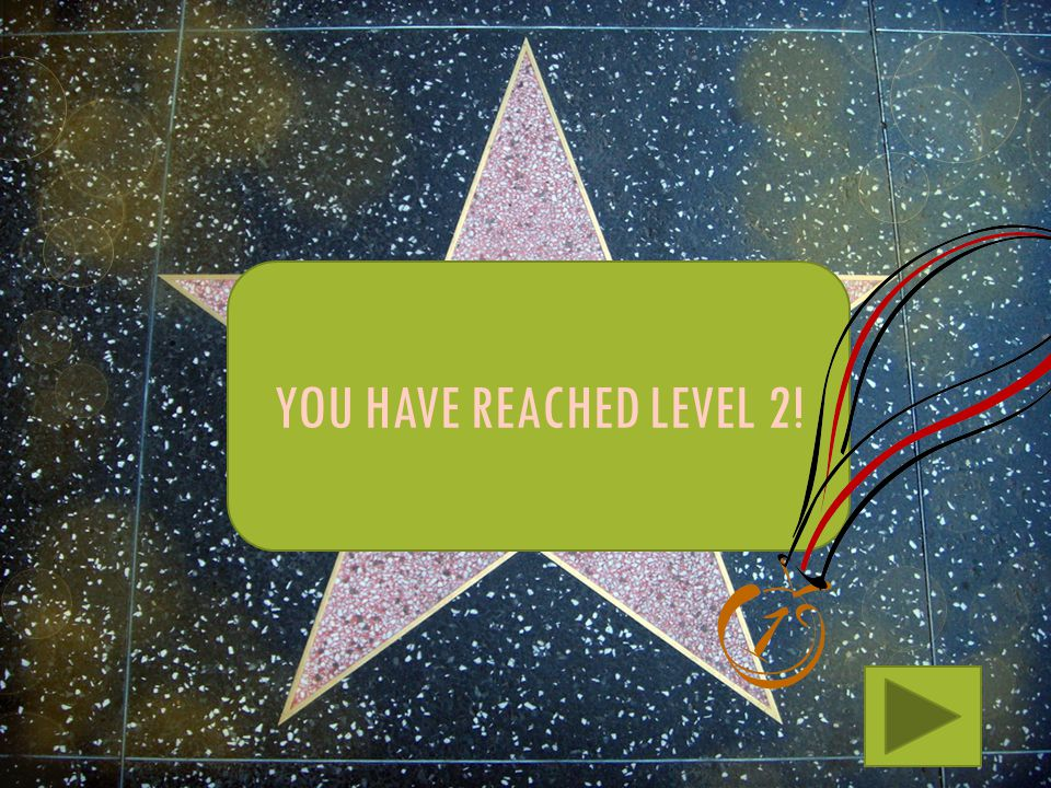 YOU HAVE REACHED LEVEL 2!