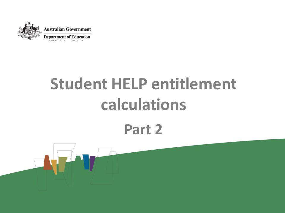 Student HELP entitlement calculations Part 2