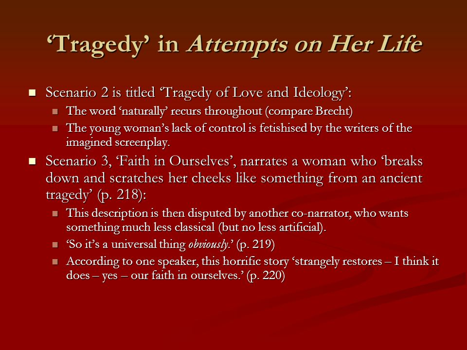 'Tragedy' in Attempts on Her Life Scenario 2 is titled 'Tragedy of Love and Ideology': Scenario 2 is titled 'Tragedy of Love and Ideology': The word '
